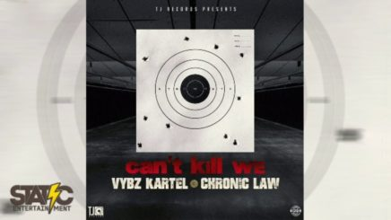 Can't Kill We Lyrics BY Vybz Kartel X Chronic Law