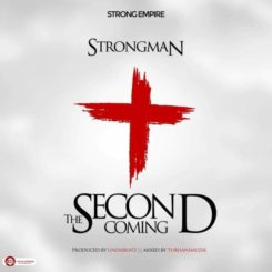 Second Coming Lyrics BY Strongman