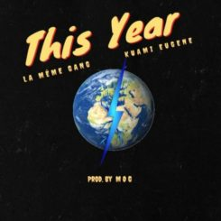 This Year BY La Meme Gang ft. Kuami Eugene