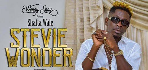 Stevie Wonder Lyrics BY Wendy Shay ft. Shatta Wale