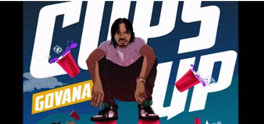 Cups Up Lyrics BY Govana