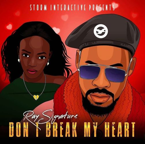Don't Break My Heart Lyrics By Ray Signature