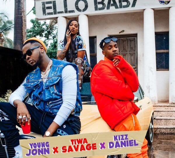 [LYRICS] Young Jonn, Tiwa Savage & Kizz Daniel – Ello Baby