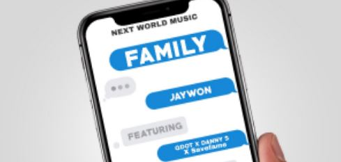 Jaywon – My Family ft. Qdot x Danny S & Savefame