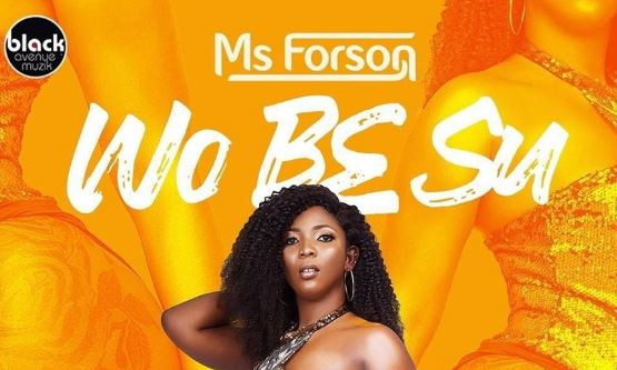 Wo Be Su Lyrics BY Ms Forson
