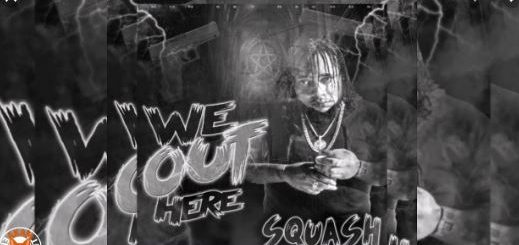We Out Lyrics BY Squash