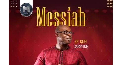 Messiah Lyrics BY Sp Kofi Sarpong