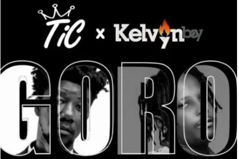 Goro Lyrics BY Tic ft. Kelvyn Boy