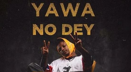 Yawa No Dey Lyrics BY KelvynBoy Ft. Manifest