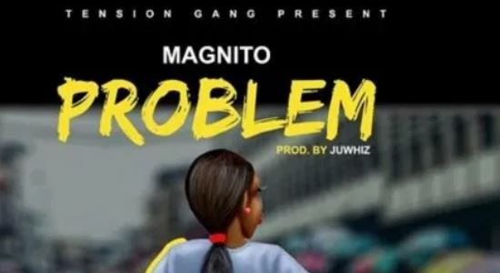 Problem Lyrics BY Magnito