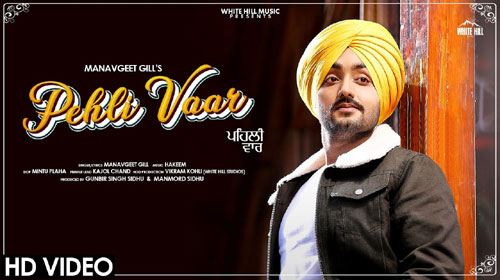 Pehli Vaar Lyrics BY Manavgeet Gill