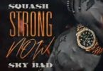 Squash – Strong Now Lyrics